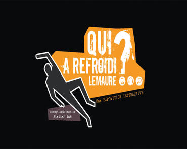 Exposition interactive: Qui a refroidi Lemaure?